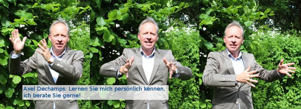 Axel Dechamp: Lernen Sie mich persönlich kennen, ich berate Sie gerne!
